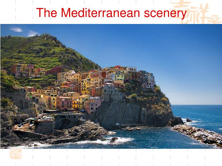 The Mediterranean scenery