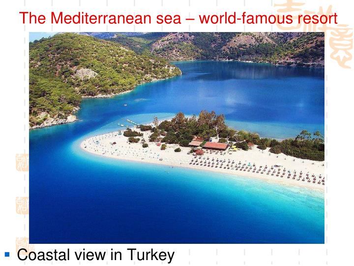 The Mediterranean sea – world-famous resort