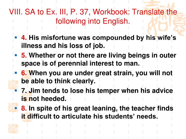 VIII. SA to Ex. III, P. 37, Workbook: Translate the following into English.