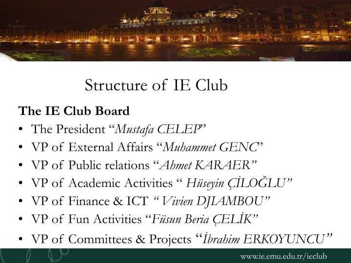 Structure of ie club