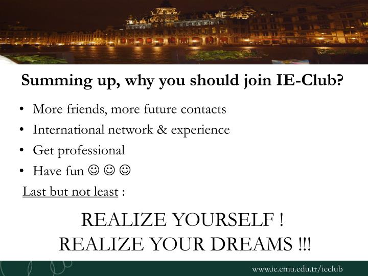 Summing up, why you should join IE-Club?