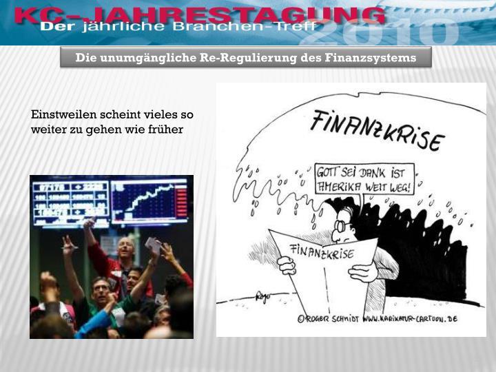 Die unumgängliche Re-Regulierung des Finanzsystems