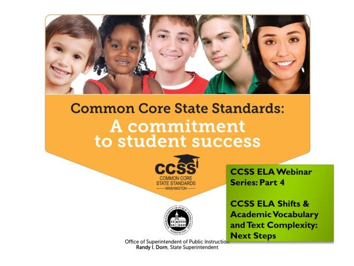 CCSS ELA Webinar Series: Part 4