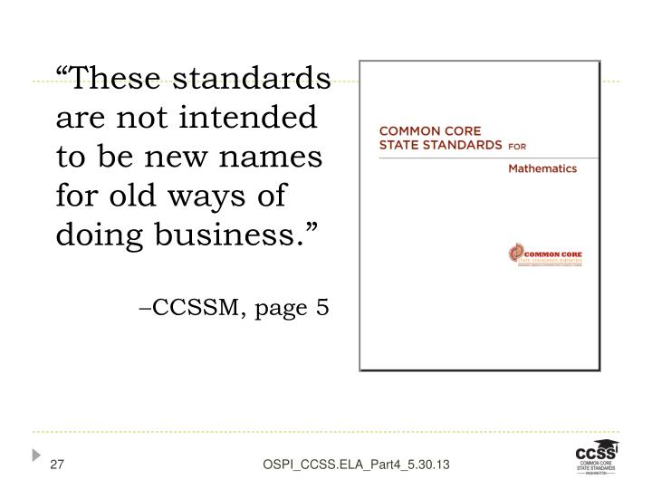 """""""These standards are not intended  to be new names for old ways of doing business."""""""