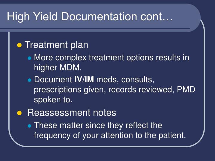 High Yield Documentation cont…
