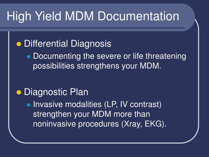 High Yield MDM Documentation