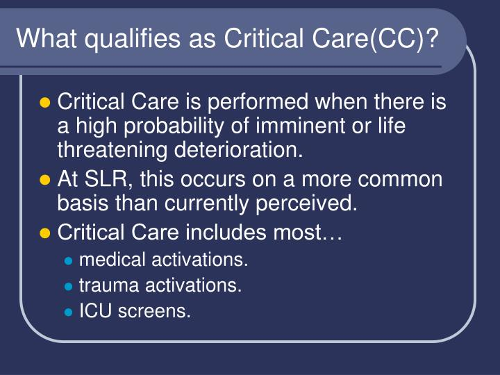 What qualifies as Critical Care(CC)?