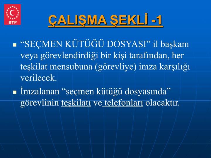 ÇALIŞMA ŞEKLİ -1