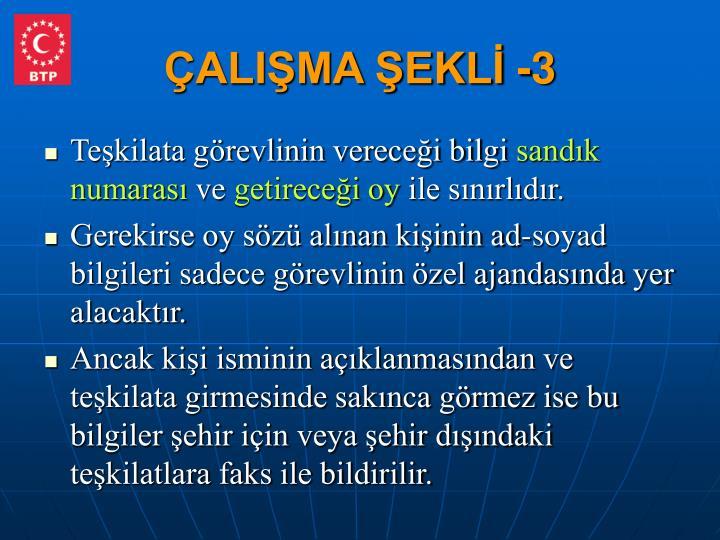 ÇALIŞMA ŞEKLİ -3