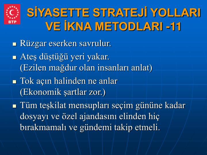 SİYASETTE STRATEJİ YOLLARI VE İKNA METODLARI -11
