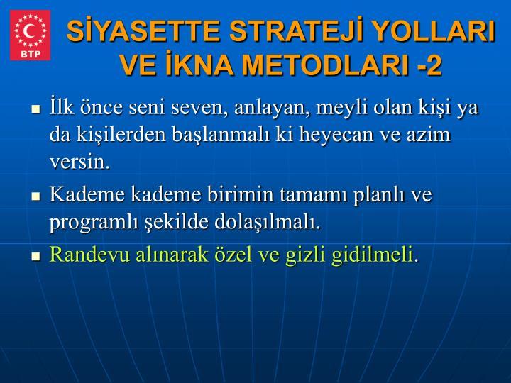 SİYASETTE STRATEJİ YOLLARI VE İKNA METODLARI -2