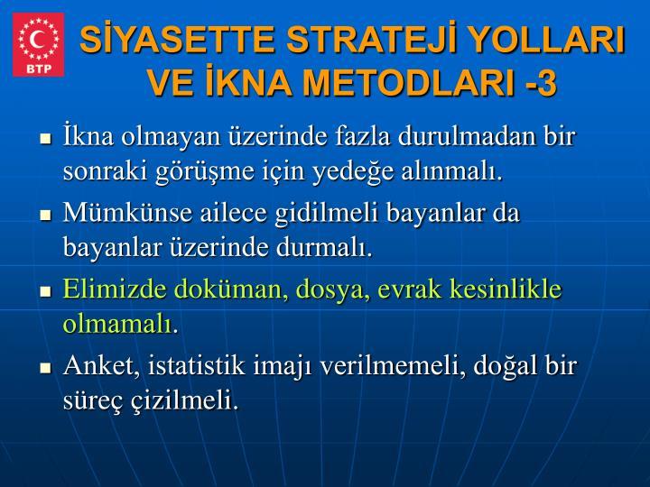 SİYASETTE STRATEJİ YOLLARI VE İKNA METODLARI -3