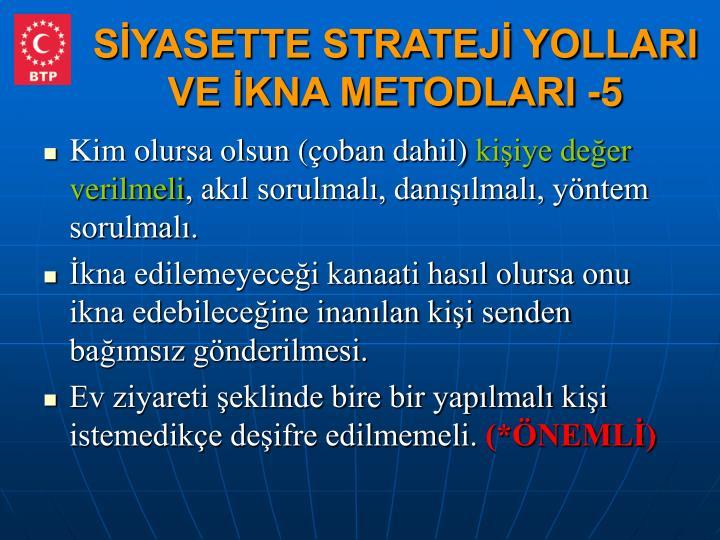 SİYASETTE STRATEJİ YOLLARI VE İKNA METODLARI -5