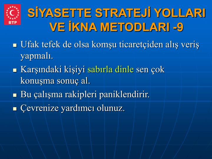 SİYASETTE STRATEJİ YOLLARI VE İKNA METODLARI -9
