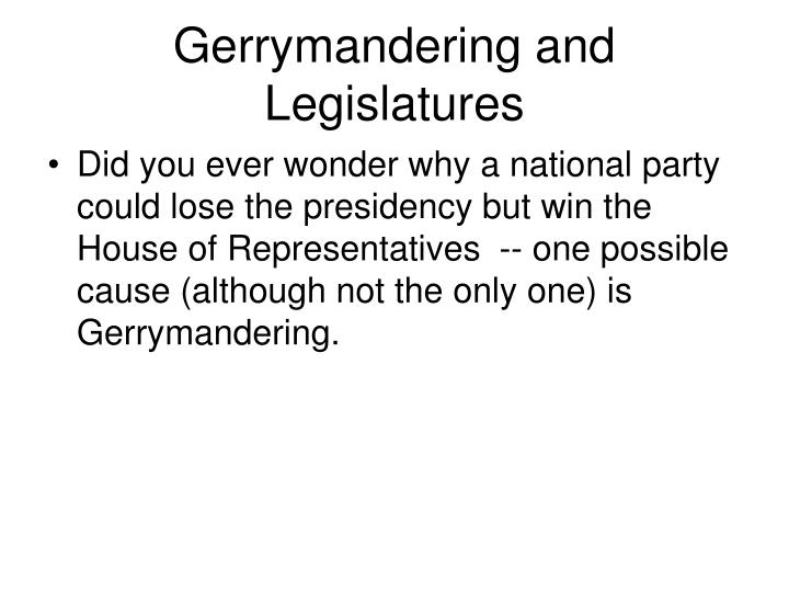 Gerrymandering and Legislatures