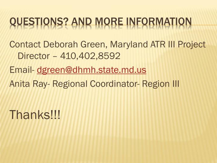 Contact Deborah Green, Maryland ATR III Project Director – 410,402,8592