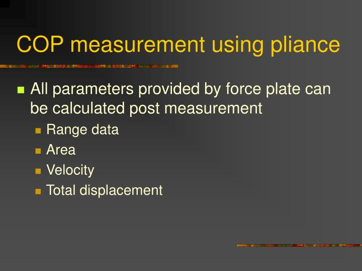 COP measurement using pliance