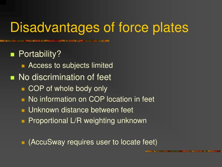 Disadvantages of force plates