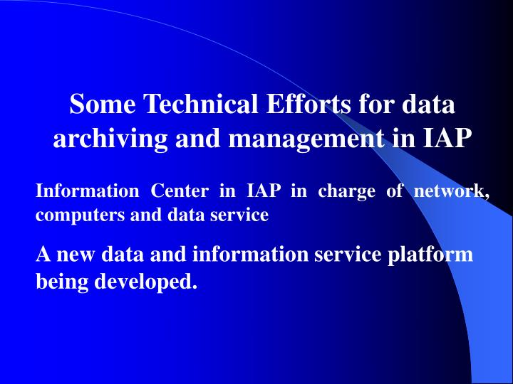 Some Technical Efforts for data archiving and management in IAP
