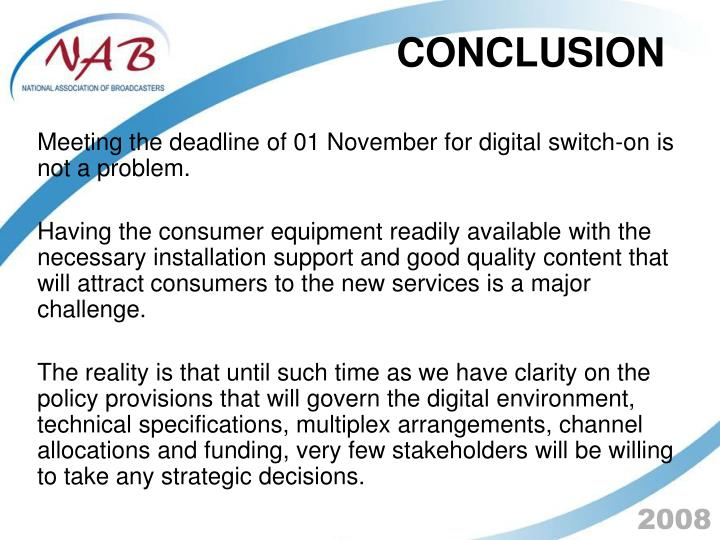 Meeting the deadline of 01 November for digital switch-on is not a problem.