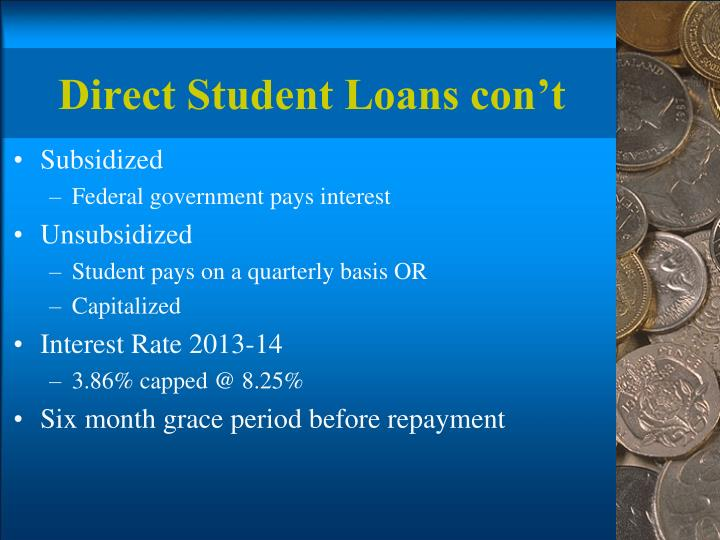 Direct Student Loans con't