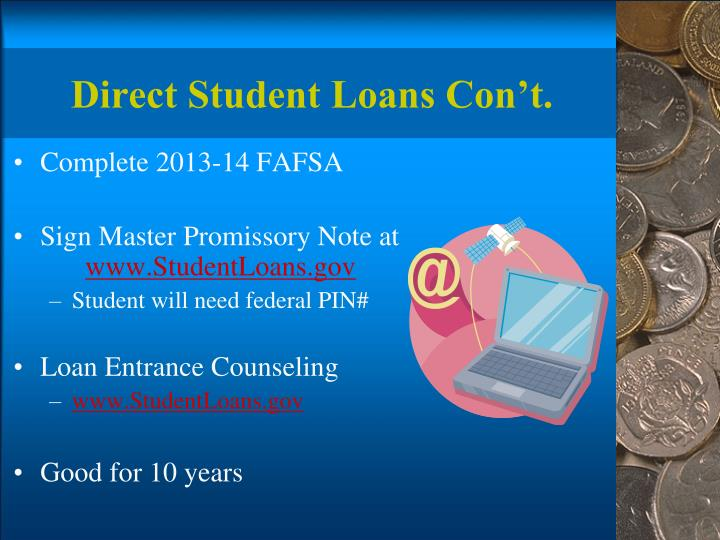Direct Student Loans Con't.