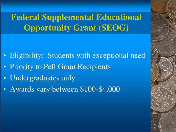 Federal Supplemental Educational Opportunity Grant (SEOG)