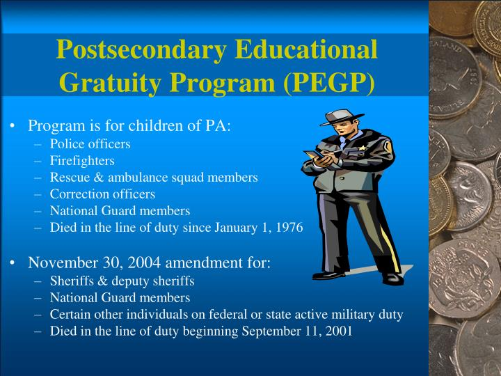 Postsecondary Educational Gratuity Program (PEGP)