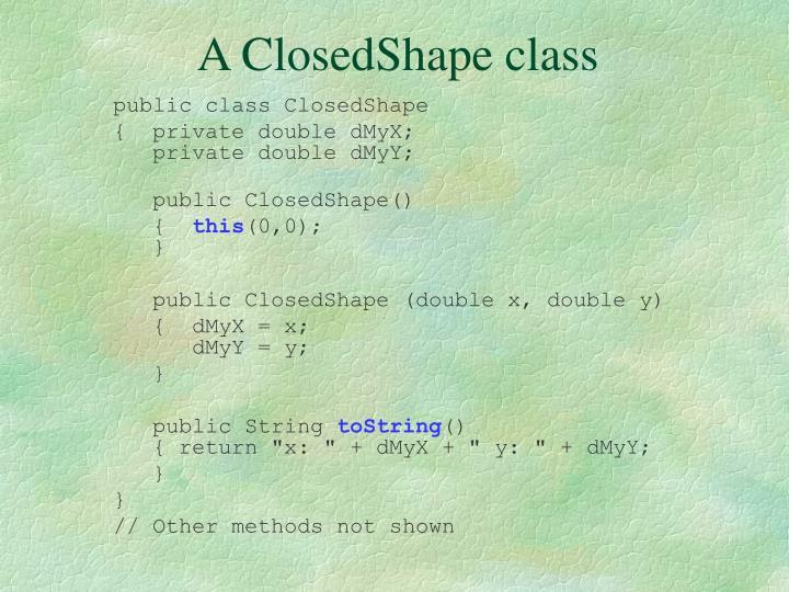 A ClosedShape class