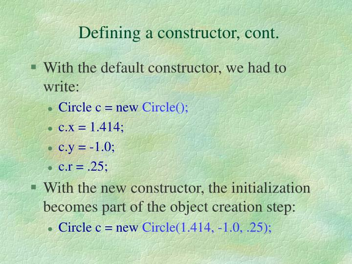 Defining a constructor, cont.