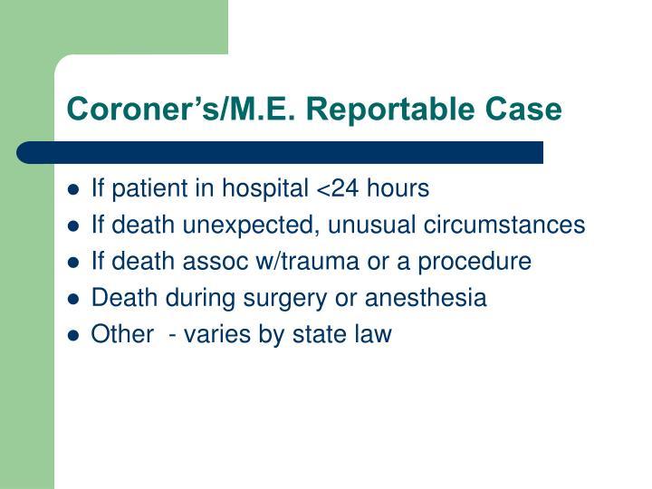 Coroner's/M.E. Reportable Case