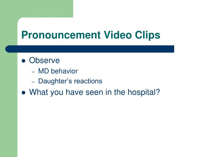 Pronouncement Video Clips