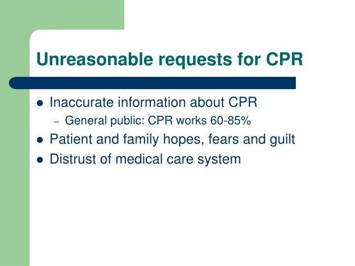 Unreasonable requests for CPR