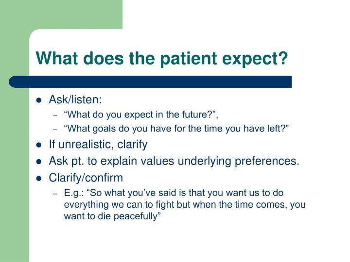 What does the patient expect?