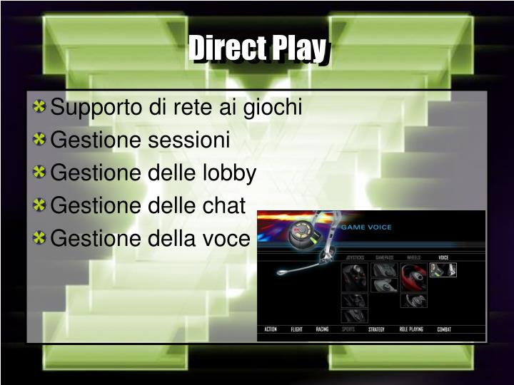 Direct Play