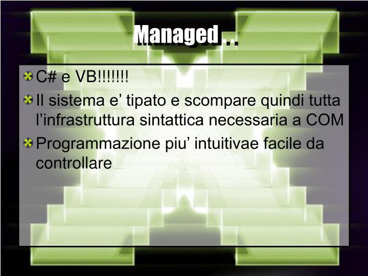 Managed . .