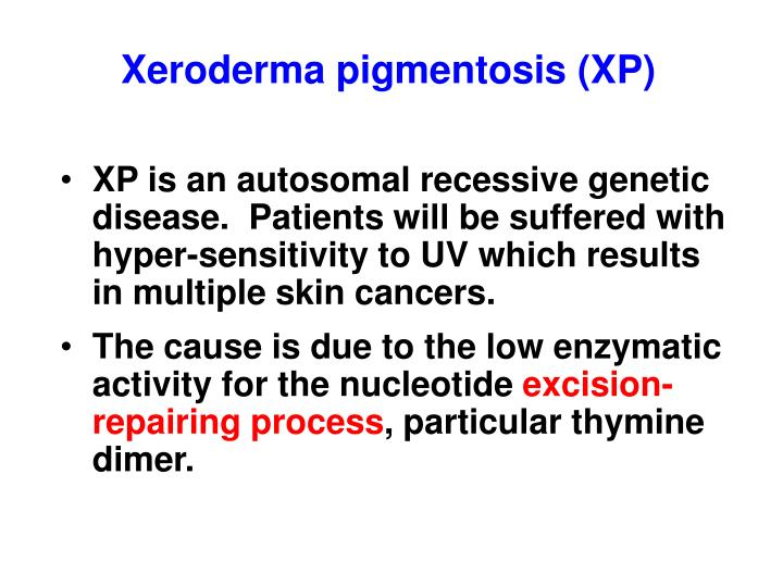 Xeroderma pigmentosis (XP)