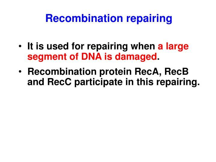 Recombination repairing