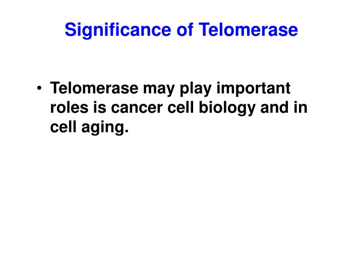 Significance of Telomerase