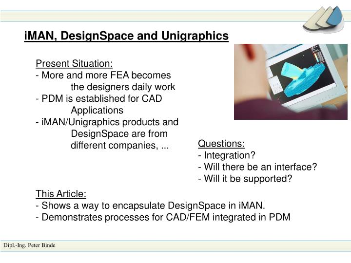 iMAN, DesignSpace and Unigraphics