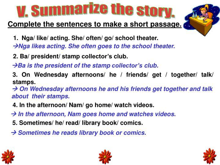 V. Summarize the story.