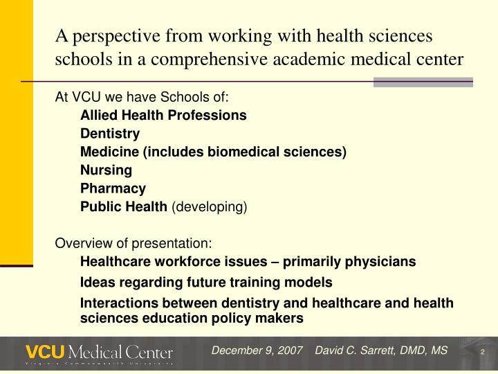 A perspective from working with health sciences schools in a comprehensive academic medical center