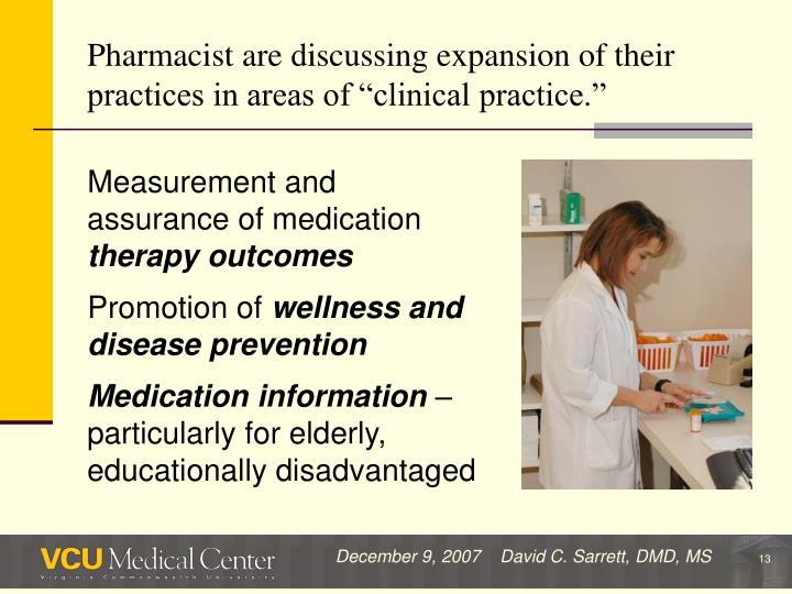 "Pharmacist are discussing expansion of their practices in areas of ""clinical practice."""