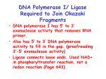 dna polymerase i ligase required to join okazaki fragments