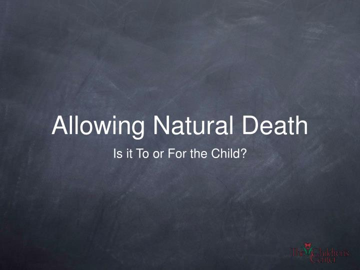 Allowing Natural Death