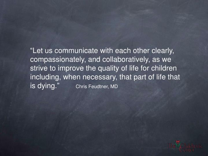 """Let us communicate with each other clearly, compassionately, and collaboratively, as we strive to..."