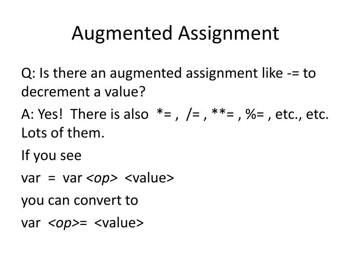 Augmented Assignment