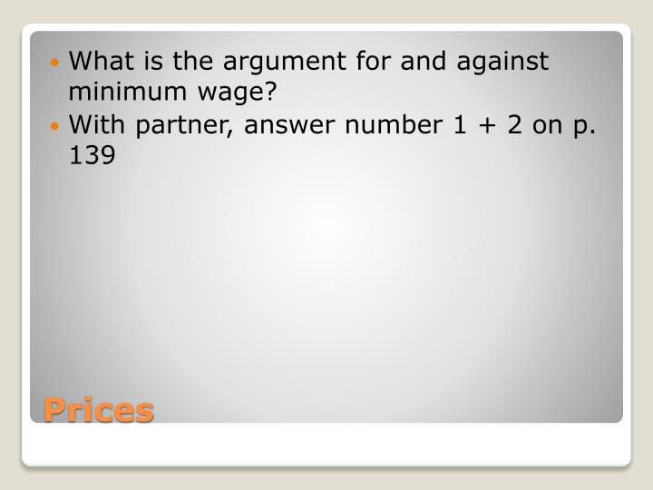 What is the argument for and against minimum wage?