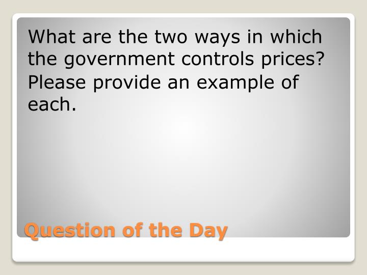 What are the two ways in which the government controls prices?
