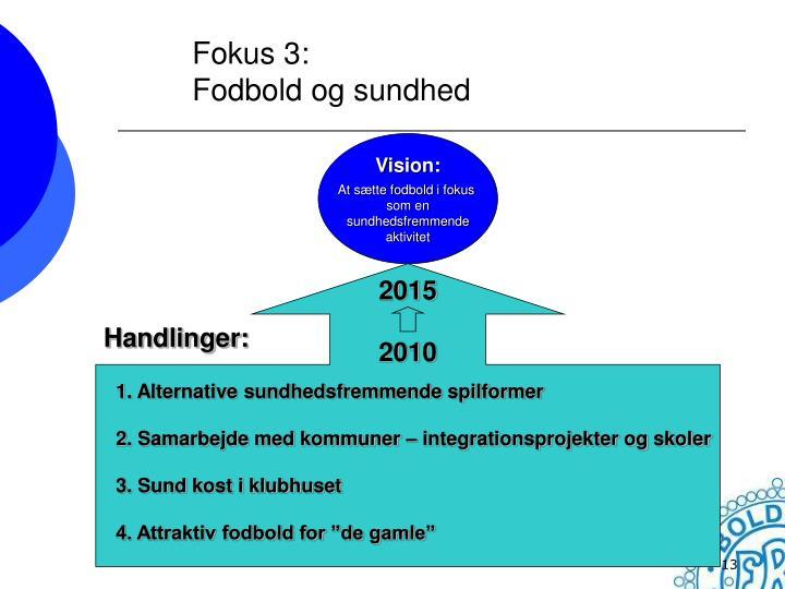 Fokus 3: